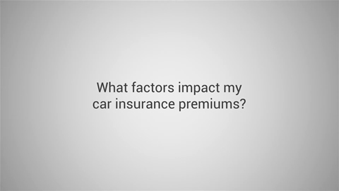 What Factors Impact My Car Insurance Premiums?
