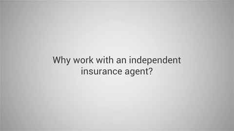 Why Work With an Independent Insurance Agent?
